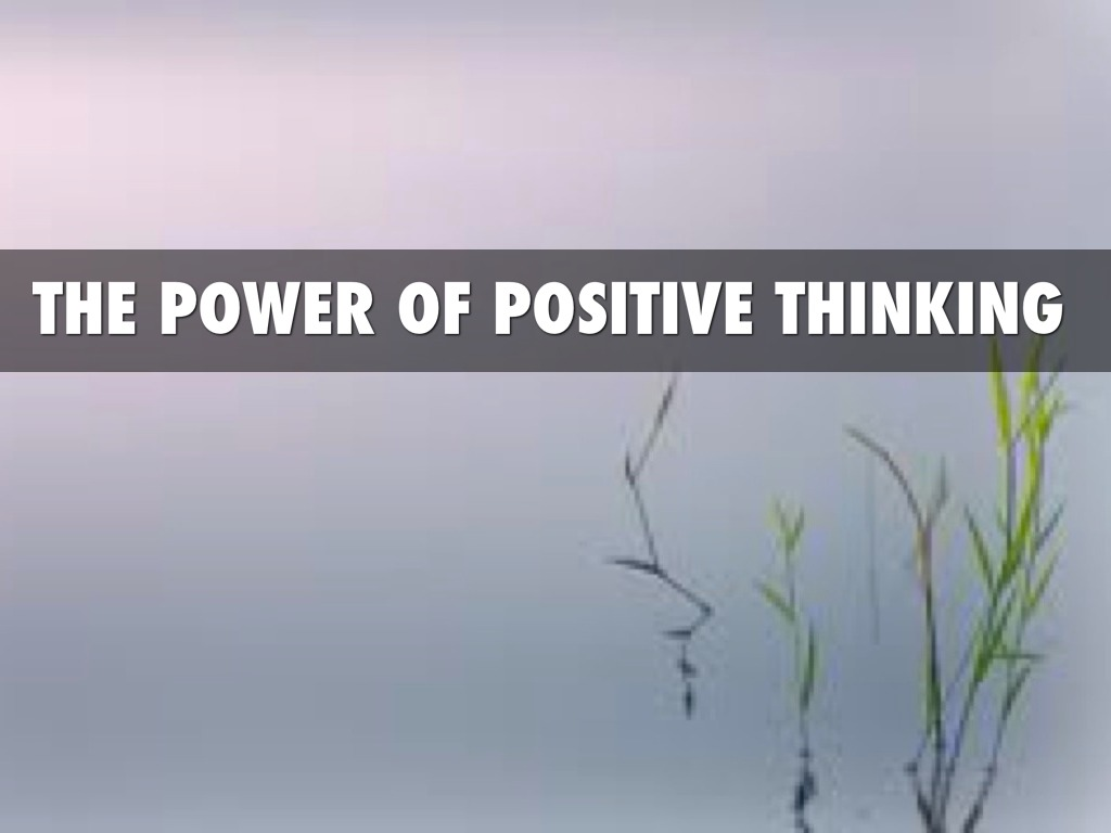 power of positive thinking Power of positivity: the #1 positive thinking self help community website with topics on inspiration, lifestyle, health, spirituality, relationships & more.